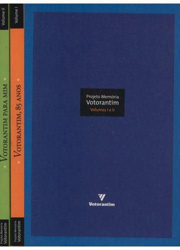 Votorantim 85 Anos / Votorantim Para Mim - Projeto Memória Votorantim - 2 Volumes