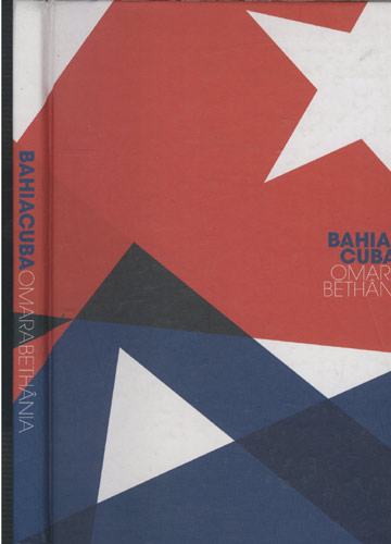 Bahia Cuba - Omara & Bethânia - Cuba & Bahia
