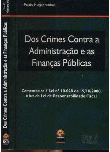 Dos Crimes Contra a Administração e as Finanças Públicas
