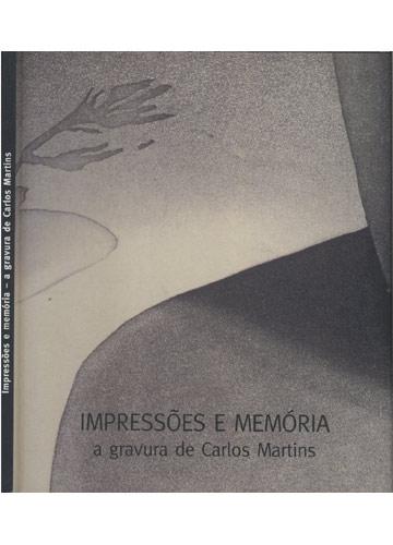 Impressões e Memória - A Gravura de Carlos Martins