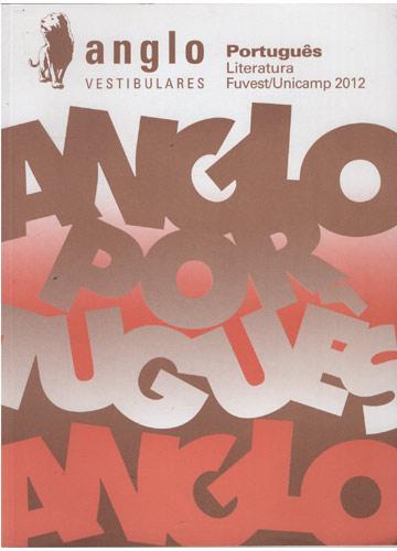 Anglo Vestibulares - Português - Literatura - FUVEST / UNICAMP