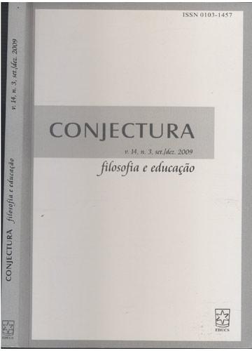 Conjectura - Volume 14 - Número 3 - Set/Dez 2009 - Filosofia e Educação