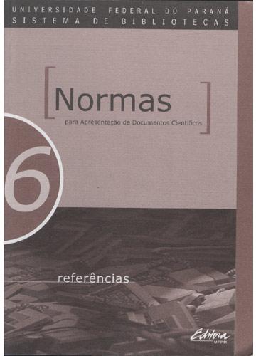Referências - Normas Para Apresentação de Documentos Científicos - Volume 6