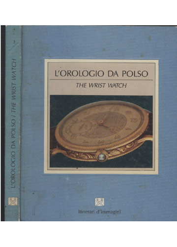 l'orologio da Polso / The Wrist Watch