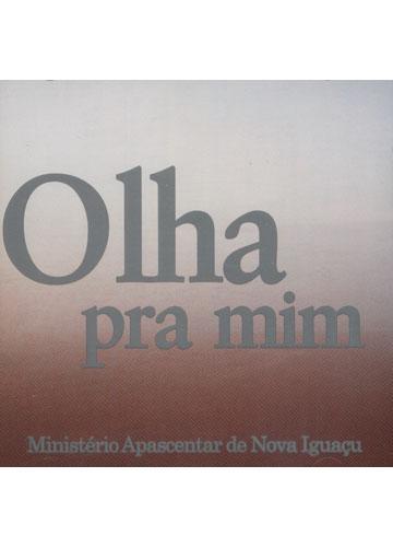 Ministério Apascentar de Nova Iguaçu - Olha para Mim