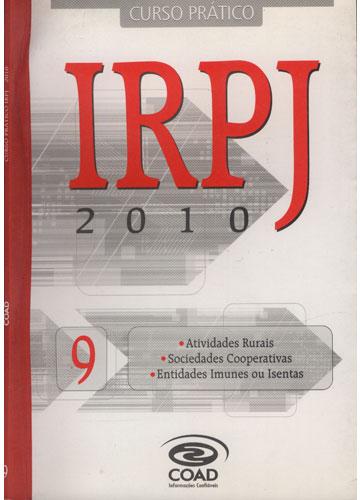 Curso Prático IRPJ - 2010 - Volume 9