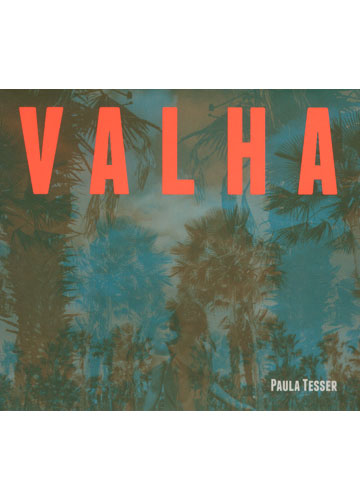 Paula Tesser - Valha *digipack*