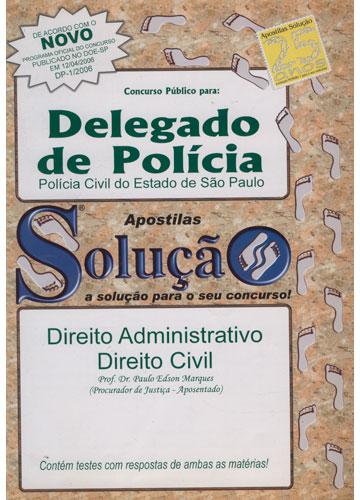 Concurso Público Para - Delegado de Polícia da Polícia Civil do Estado de São Paulo - Direito Administrativo / Direito Civil