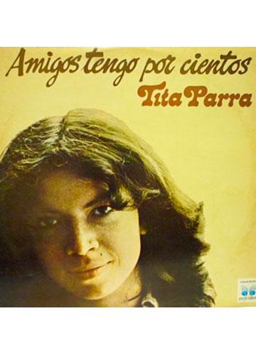 Tita Parra - Amigos Tengo por Cientos