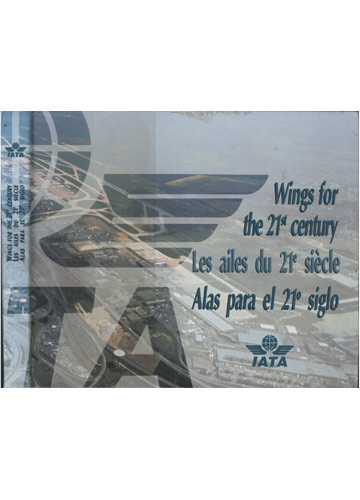 Wings For The 21st Century / Les Ailes du 21e Siècle / Alas Para El 21º Siglo