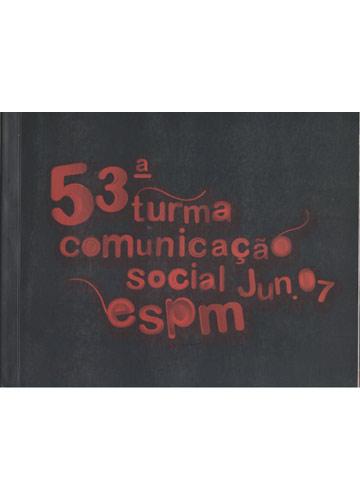 53ª. Turma Comunicação Social - Jun.07 Espm