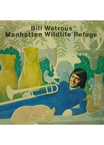 Bill Watroous - Manhattan Wildlife Refuge **Raro Importado**