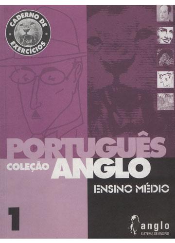 Caderno de Exercícios - Português - Volume 1 - Coleção Anglo