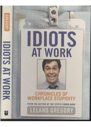 Idiots at Work