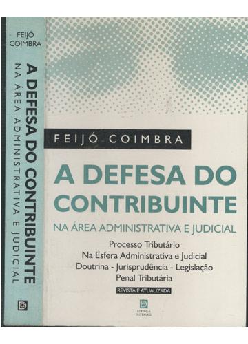 A Defesa do Contribuinte na Área Administrativa
