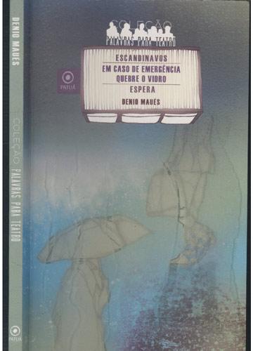 Coleção Palavras Para Teatro - Escandinavos / Em Caso de Emergência Quebre o Vidro / Espera