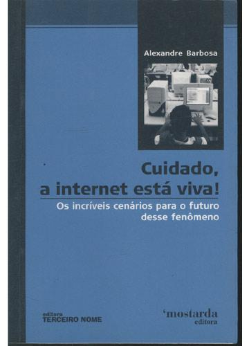 Cuidado a Internet Está Viva!