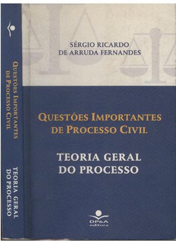 Questões Importantes de Processo Civil - Teoria Geral do Processo