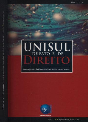 Unisul de Fato e de Direito - Revista Jurídica da Universidade do Sul de Santa Catarina - Ano 2 - Nº.4 - Janeiro a Junho - 2012