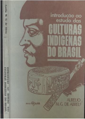 Introdução ao Estudo das Culturas Indígenas do Brasil