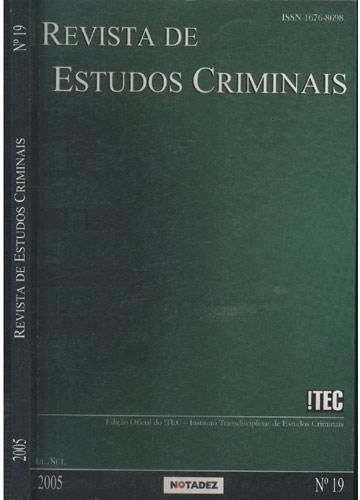 Revista de Estudos Criminais - 2005 - Nº.19 - Jul/Set - 2005