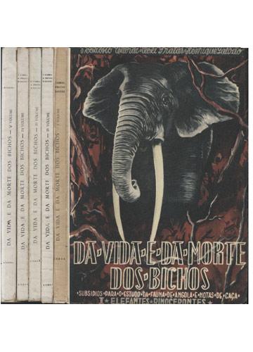 Da Vida E Morte dos Bichos - 5 Volumes