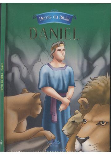 Heróis da Bíblia - Daniel