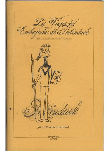 Los Vigies del Embajador de Tintinduck - Libro 1 - La Búsqueda de Tintinduck