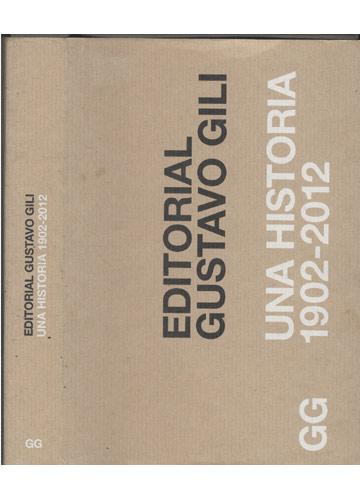 Una Historia 1902-2012 - Gustavo Gili