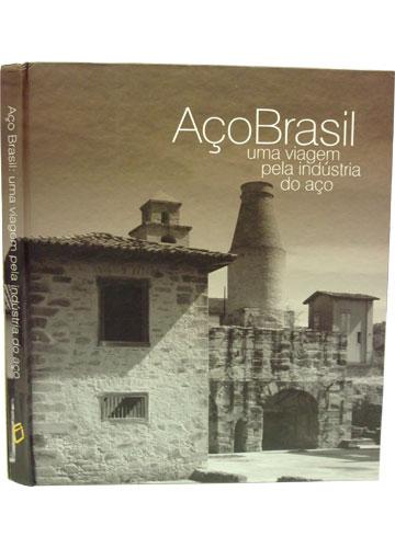 Aço Brasil - Uma Viagem pela Indústria do Aço - Com CD