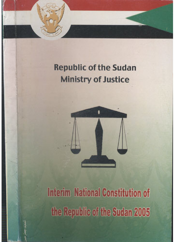 Republic of The Sudan - Ministry of Justice - Interim National Constitution of The Republic of The Sudan 2005
