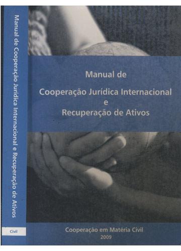 Manual de Cooperação Jurídica Internacional e Recuperação de Ativos