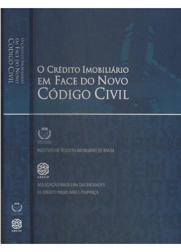 O Crédito Imobiliário em Face do Novo Código Civil