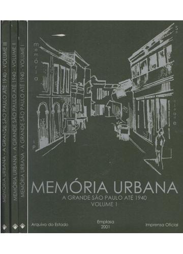 Memória Urbana - A Grande São Paulo Até 1940 - 3 Volumes