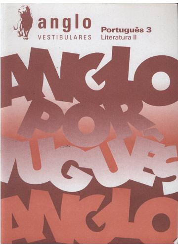 Anglo Vestibulares - Português 3 - Literatura II