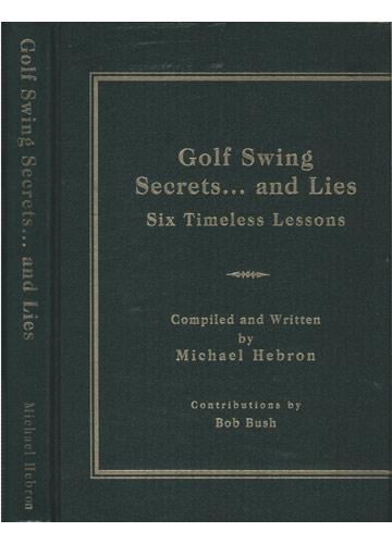 Golf Swing Secrets... and Lies