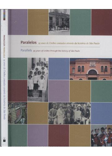Paralelos / Parallels - 95 Anos de Unibes Contados Através da História de São Paulo