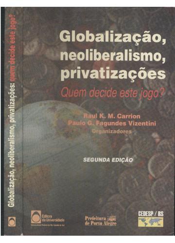Globalização Neoliberalismo Privatizações