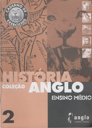 Caderno de Exercícios - História - Volume 2 - Coleção Anglo