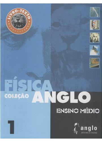 Livro Texto - Física - Livro 1 - Coleção Anglo - Ensino Médio
