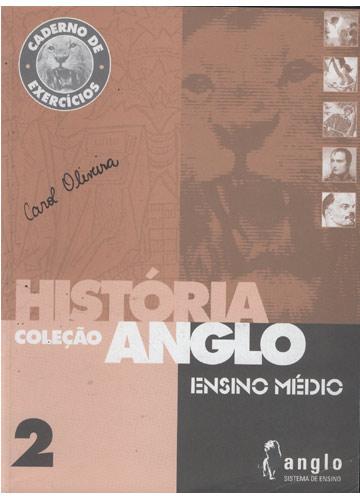 Caderno de Exercícios - História - Livro 2 - Coleção Anglo - Ensino Médio
