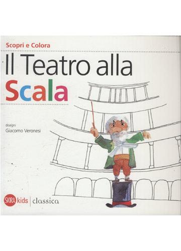 Il Teatro Alla Scala - Scopri e Colora