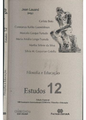 Filosofia e Educação -  Estudos - Volume 12