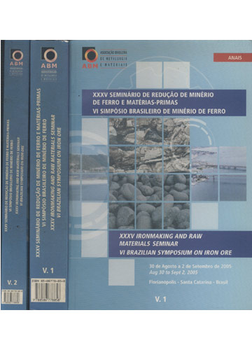 XXXV Seminário de Redução de Minério de Ferro e Matérias Primas - VI Simpósio Brasileiro de Minério de Ferro - 2 Volumes
