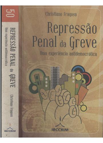 Repressão Penal da Greve - Uma Experiência Antidemocrática