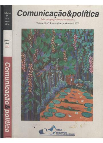 Comunicação & Política - Volume IX - N°1 - Janeiro-Abril - 2002