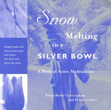 Snow Melting in a Silver Bowl - A Book of Active Meditations