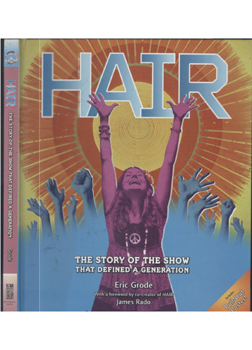 Hair - The Story of the Show That Defined a Generation