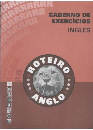 Roteiro Anglo - Caderno de Exercícios - Inglês