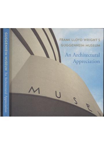 Guggenheim Museum - An Architectural Appreciation